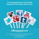 cara-menggunakan-social-media-sebagai-trik-jitu-dalam-bisnis-anda